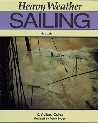 Heavy Weather Sailing by K. Adlard Coles